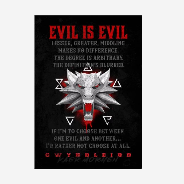 Evil is Evil Metall Poster The Witcher